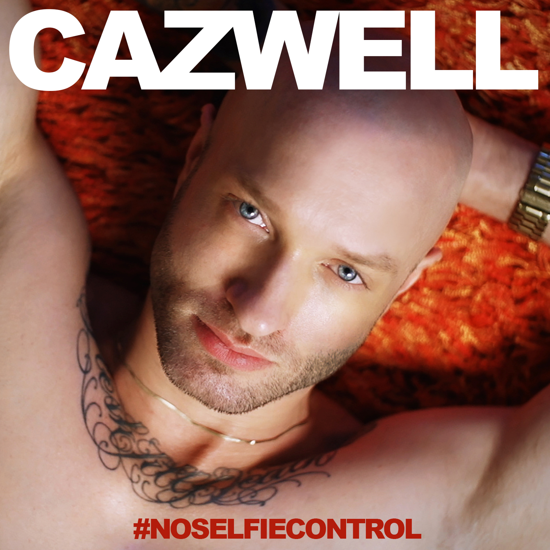 "Cazwell""s ""No Selfie Control"""