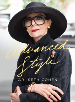"""Ari Seth Cohen set out to prove this in his blog """"Advanced Style"""""""