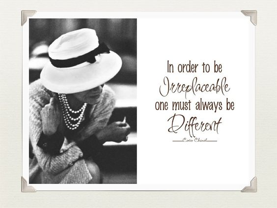 Famous quote from the great Coco Chanel