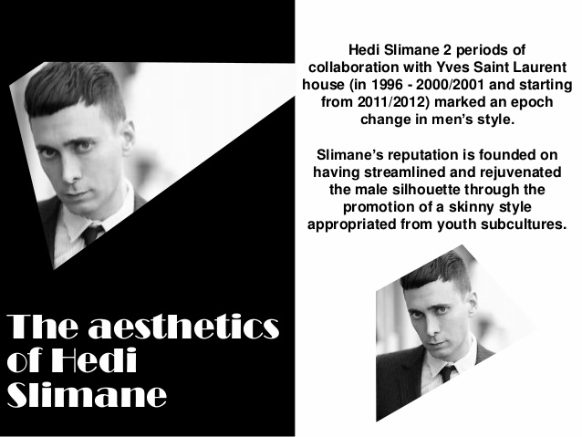 Heidi Slimane's design aesthetic at a glance