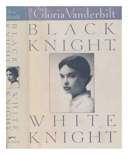Black Knight, White Knight: Gloria Vanderbilt