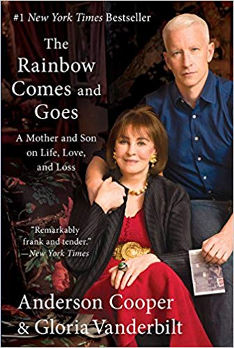 The Rainbow Comes and Goes: A Mother and Son on Life, Love, and Loss: Anderson Cooper, Gloria Vanderbilt: